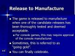 release to manufacture