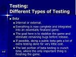 testing different types of testing9