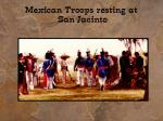 mexican troops resting at san jacinto