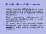 acceleration disturbances
