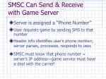 smsc can send receive with game server