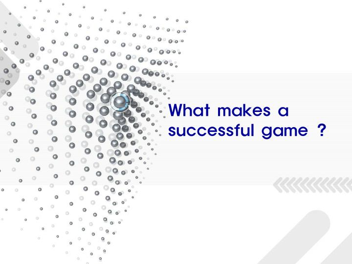 What makes a successful game