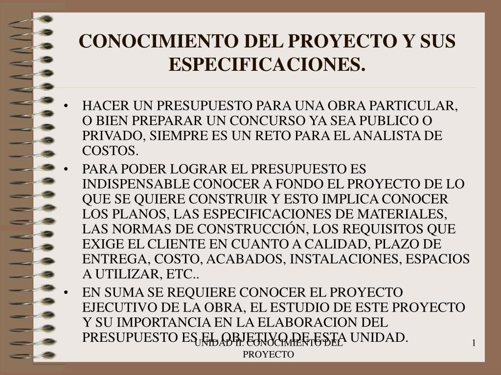 conocimiento del proyecto y sus especificaciones l.