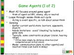 game agents 1 of 2