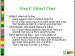 step 2 collect clues