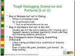 tough debugging scenarios and patterns 1 of 2