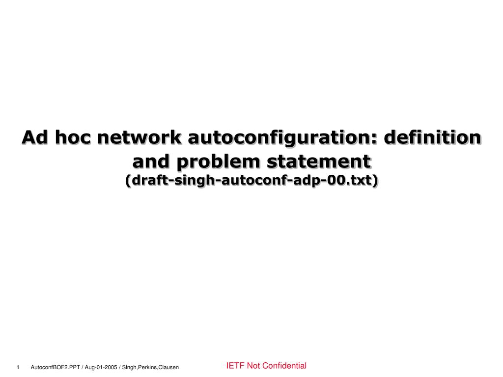 ad hoc network autoconfiguration definition and problem statement draft singh autoconf adp 00 txt l.