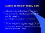 merits of maid in family care