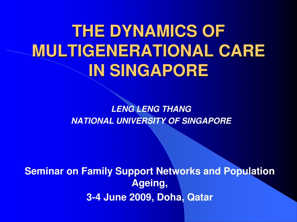 the dynamics of multigenerational care in singapore l.