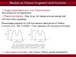 models on fission fragment distributions