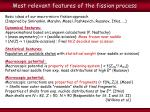 most relevant features of the fission process