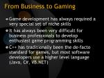 from business to gaming