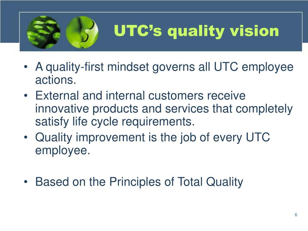 UTC's quality vision