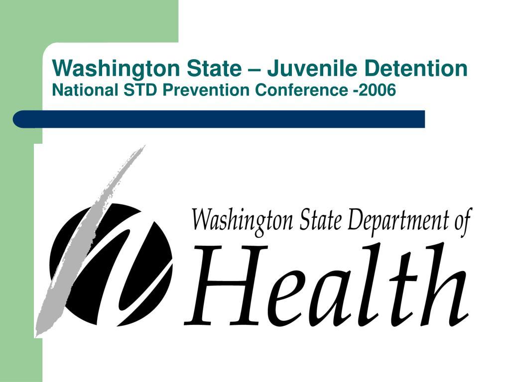 washington state juvenile detention national std prevention conference 2006 l.