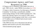 congressional agency and court responses in 1990