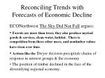 reconciling trends with forecasts of economic decline