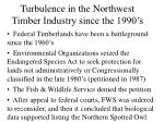 turbulence in the northwest timber industry since the 1990 s