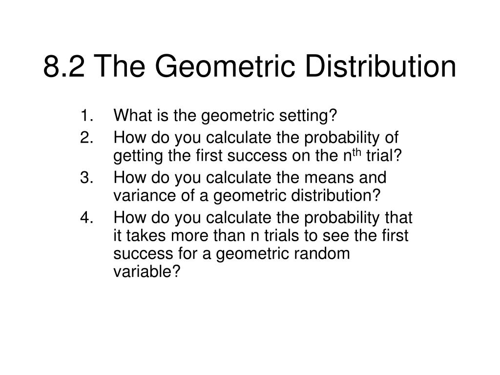 8 2 the geometric distribution l.
