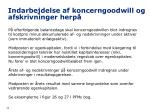 indarbejdelse af koncerngoodwill og afskrivninger herp28