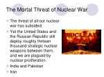the mortal threat of nuclear war