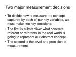 two major measurement decisions