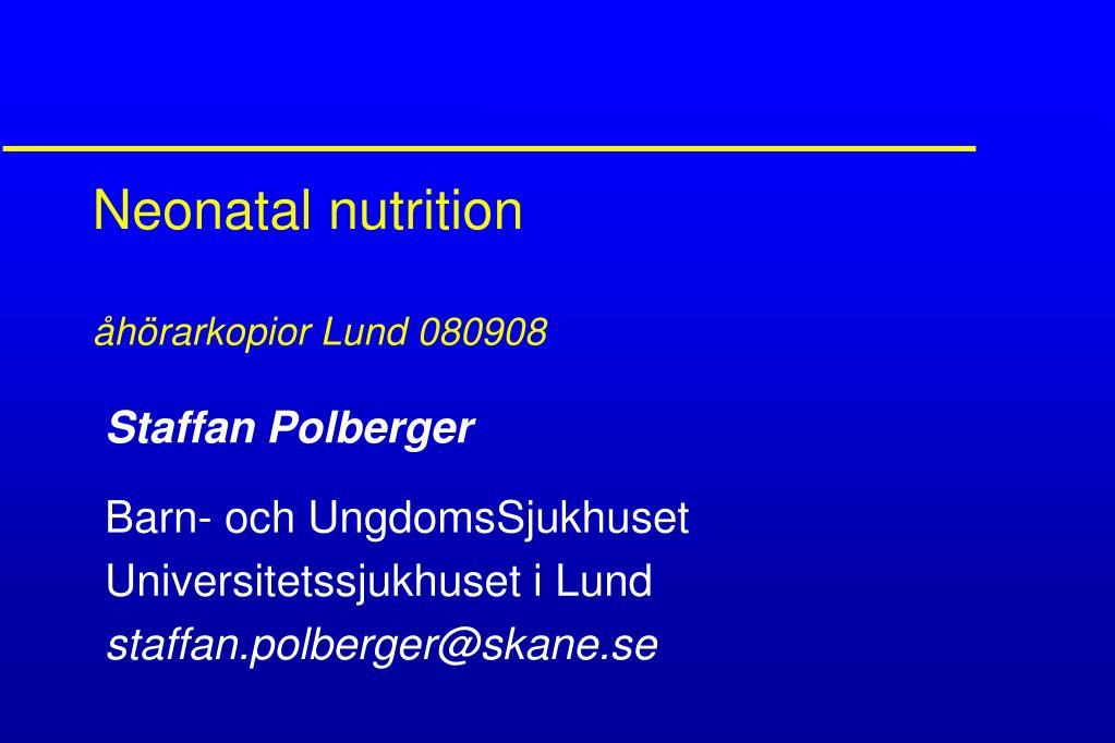 neonatal nutrition h rarkopior lund 080908 l.
