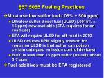 57 5065 fueling practices