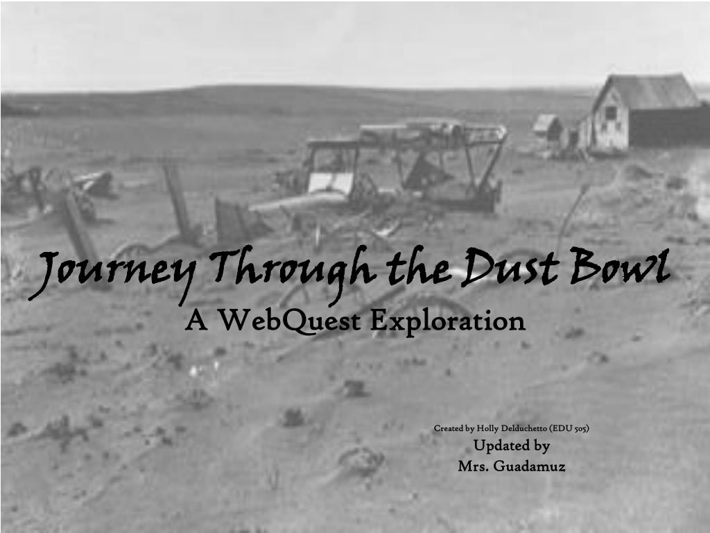 journey through the dust bowl a webquest exploration l.