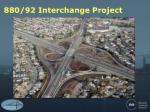 880 92 interchange project