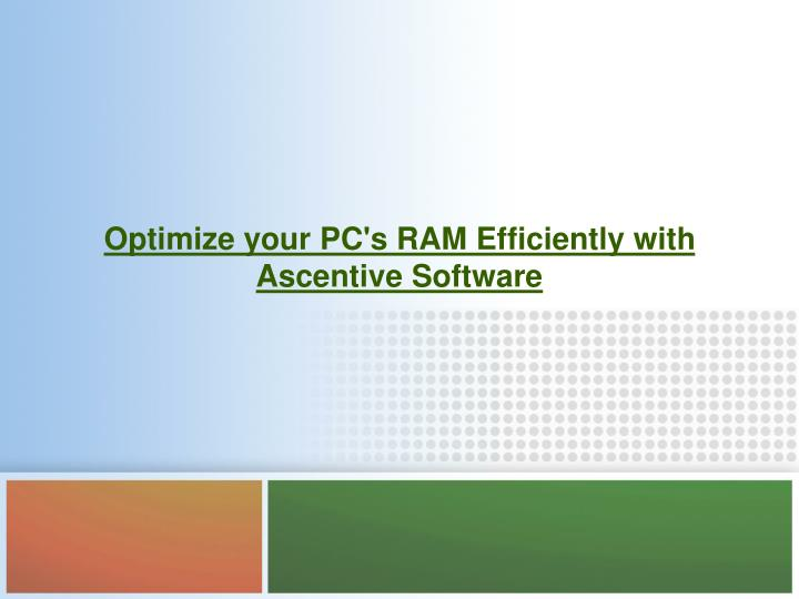 Optimize your PC's RAM Efficiently with Ascentive Software