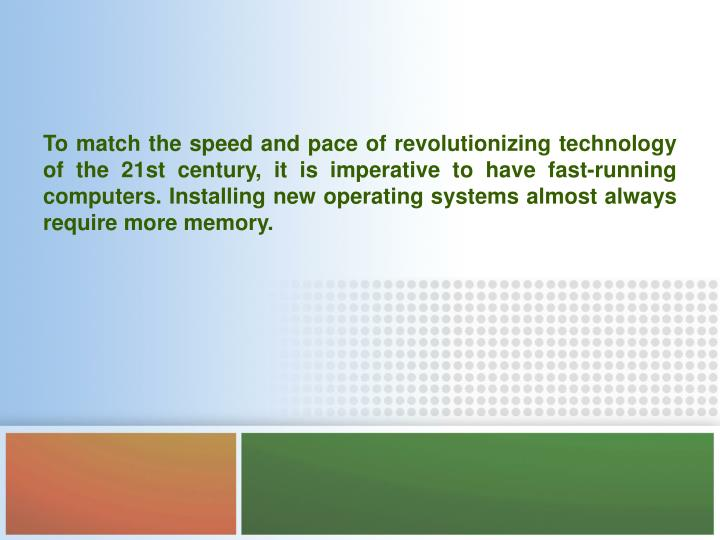 To match the speed and pace of revolutionizing technology of the 21st century, it is imperative to h...