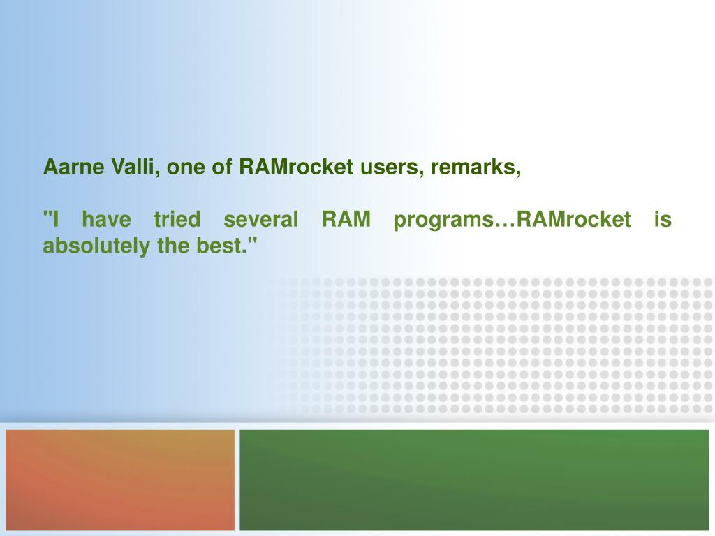 Aarne Valli, one of RAMrocket users, remarks,