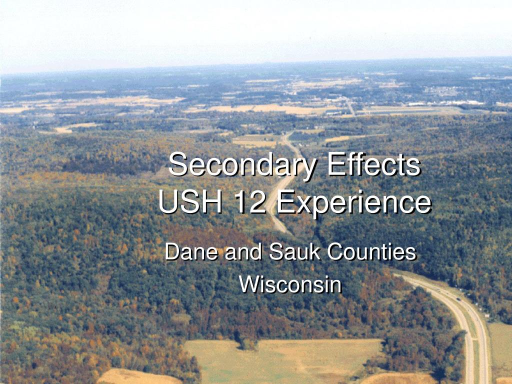 secondary effects ush 12 experience l.