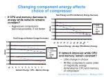 changing component energy affects choice of compressor