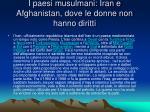 i paesi musulmani iran e afghanistan dove le donne non hanno diritti