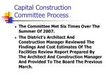 capital construction committee process