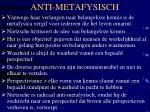 anti metafysisch