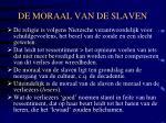 de moraal van de slaven