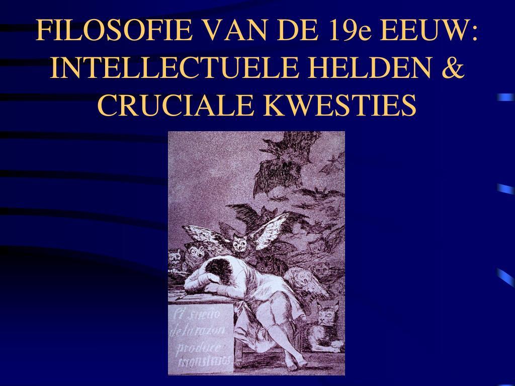 filosofie van de 19e eeuw intellectuele helden cruciale kwesties l.