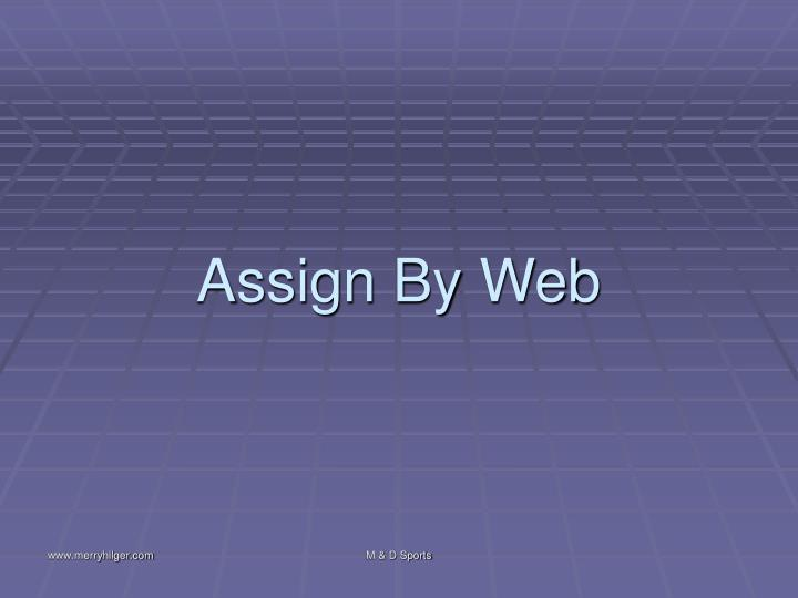 Assign by web