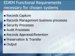 edrm functional requirements necessary for chosen systems