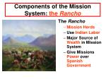 components of the mission system the rancho
