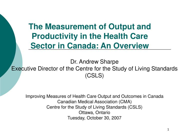 the measurement of output and productivity in the health care sector in canada an overview n.