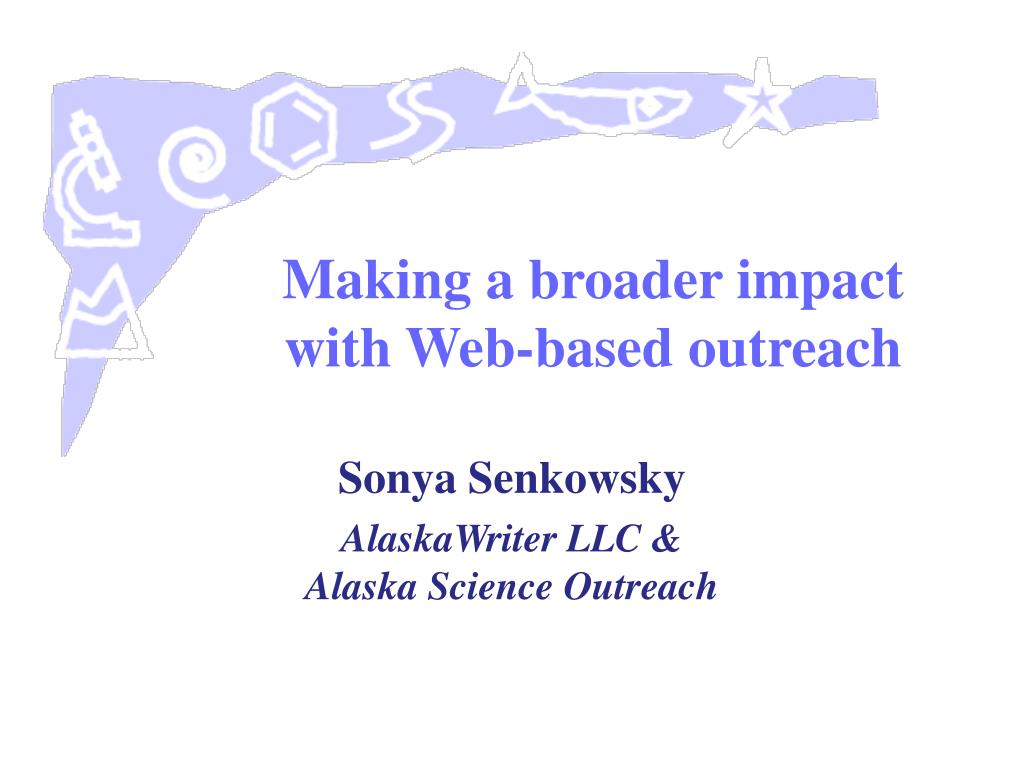 making a broader impact with web based outreach l.