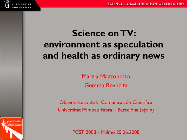 Science on tv environment as speculation and health as ordinary news