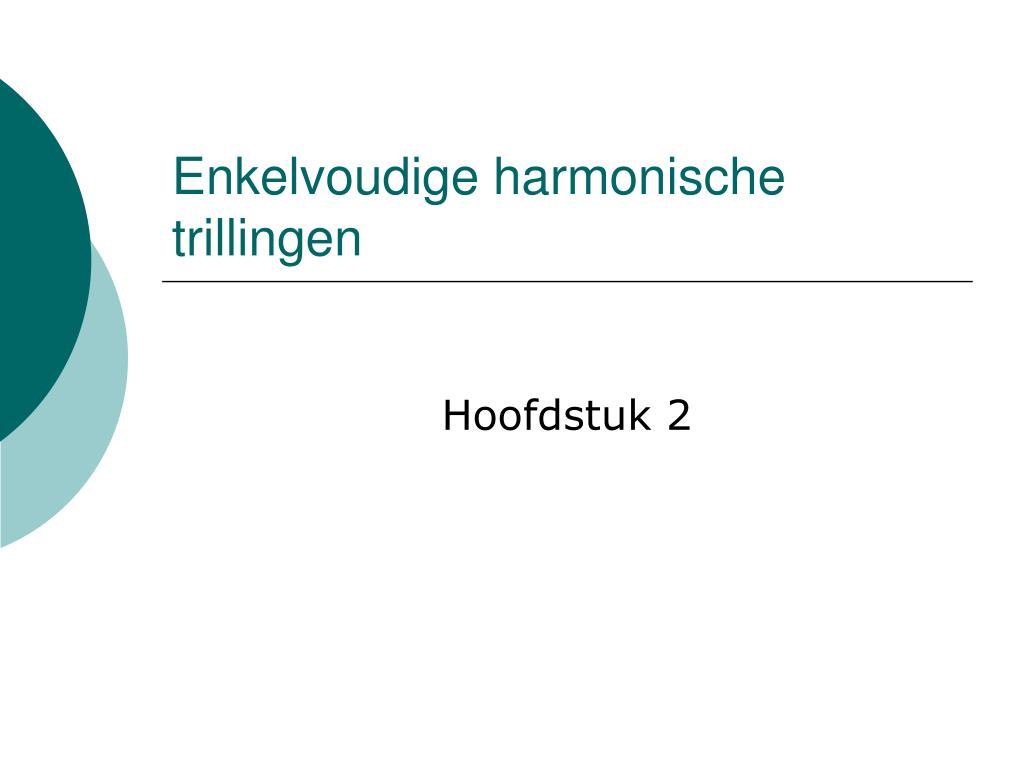enkelvoudige harmonische trillingen l.