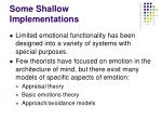 some shallow implementations