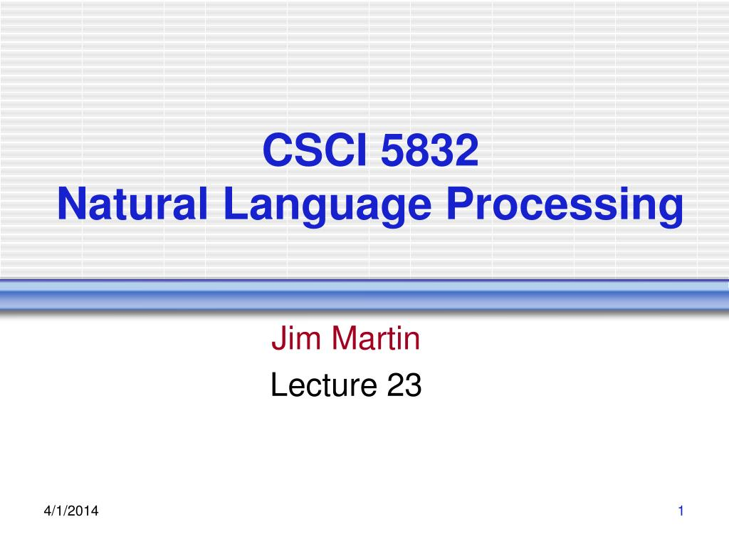 csci 5832 natural language processing l.
