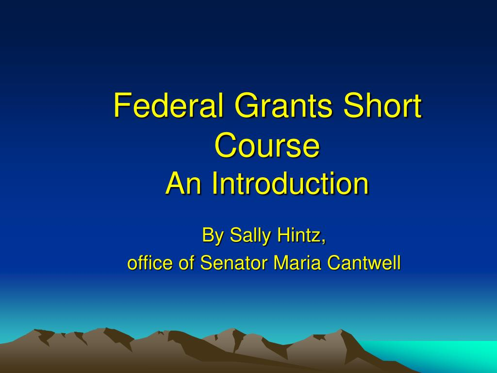 federal grants short course an introduction l.