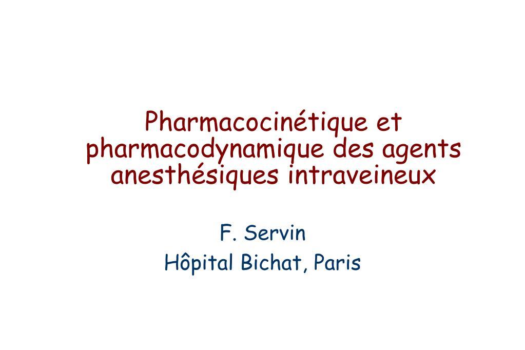 pharmacocin tique et pharmacodynamique des agents anesth siques intraveineux l.